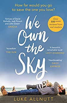 We Own The Sky: An Incredibly Powerful Novel You Won't Be Able to Put Down by [Luke Allnutt]