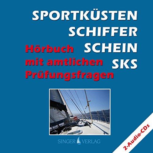 Sportküstenschifferschein (SKS). Hörbuch mit amtlichen Prüfungsfragen cover art