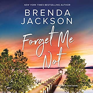 Forget Me Not     Catalina Cove              Written by:                                                                                                                                 Brenda Jackson                               Narrated by:                                                                                                                                 Ron Butler                      Length: 9 hrs and 10 mins     Not rated yet     Overall 0.0