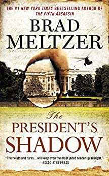 The President's Shadow (The Culper Ring Series Book 3) by [Brad Meltzer]