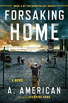 Forsaking Home  The Survivalist Series