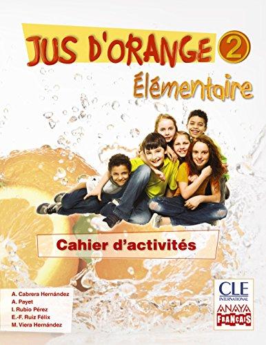 Jus d ' orange 2. Élémentaire. Cahier d ' activités. (Anaya Français) - 9788466790123
