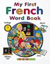 My First French Word Book (My First...) (My First...series) (English and French Edition)