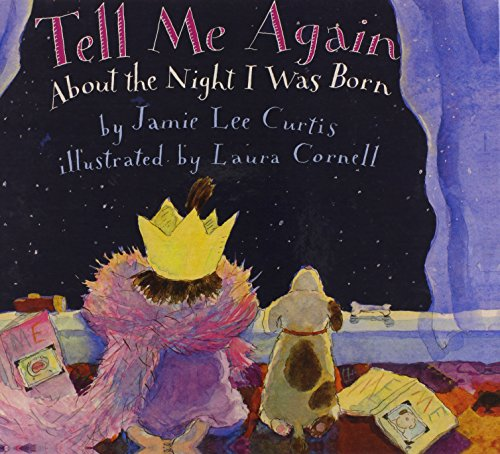 Tell Me Again about the Night I Was Born by Jamie Lee Curtis