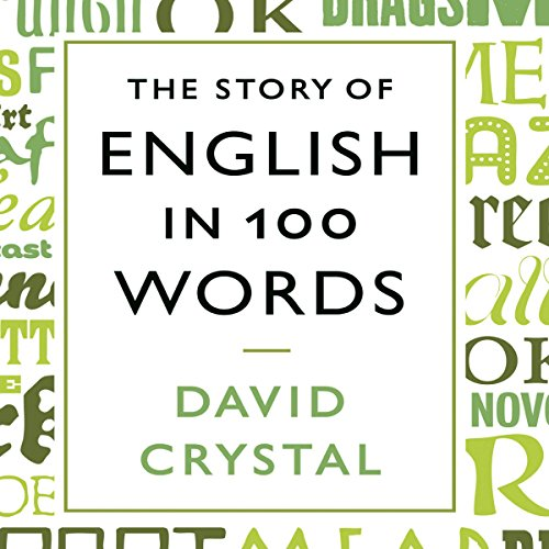 The Story of English in 100 Words audiobook cover art