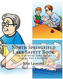 North Springfield Lake Safety Book: The Essential Lake Safety Guide For Children