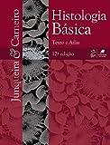 Histologia Básica: Texto e Atlas