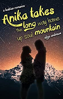 Anika takes the long way home up soul mountain: A lesbian romance (Rosemont Duology Book 2) by [Eliza Andrews]