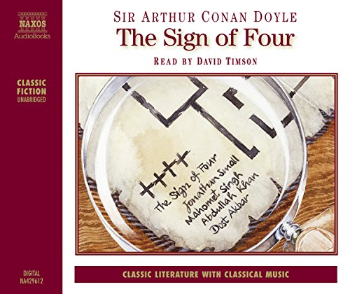 The Sign of Four                   By:                                                                                                                                 Arthur Conan Doyle                               Narrated by:                                                                                                                                 David Timson                      Length: 4 hrs and 36 mins     78 ratings     Overall 4.4