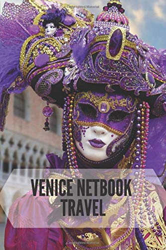 VENICE NETBOOK TRAVEL: Lained Notebook, write your travel experiences in Venice. 100 pans available for your experiences.