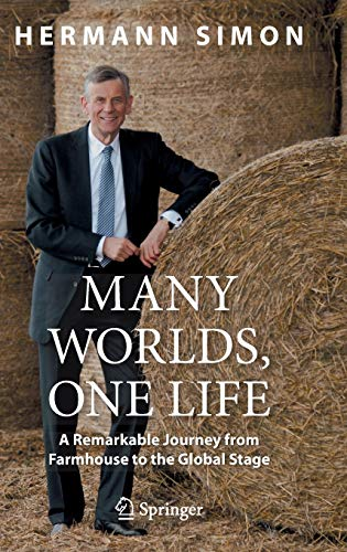 Many Worlds, One Life: A Remarkable Journey from Farmhouse to the Global Stage