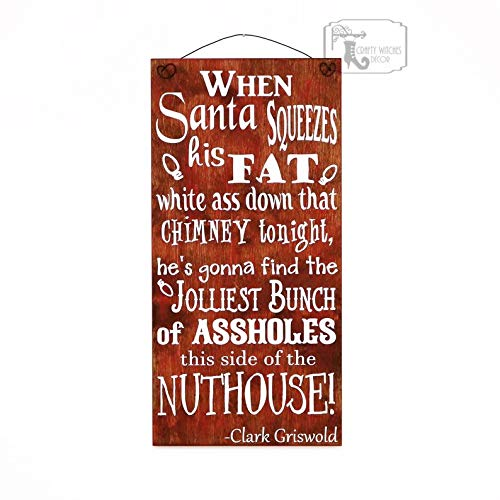 CELYCASY When Santa Squeezes His Fat White A Down That Chimney Tonight Clark Griswold Wooden Sign, Christmas Vacation Quote Sign, Christmas Sign