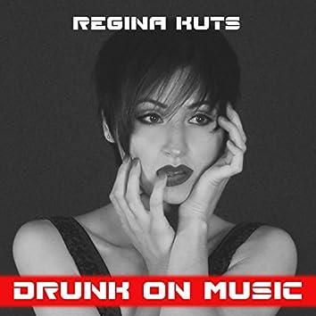 Drunk on Music