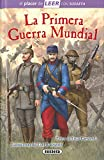 La primera Guerra Mundial (El placer de LEER con Susaeta - nivel 4)