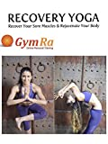 Recovery Yoga - Recover Sore Muscles & Rejuvenate Your Body