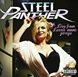 Live from Lexxi's Mom's Garage von Steel Panther