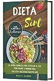 dieta sirt: la guida completa per attivare il tuo gene magro e perdere peso con 100+ deliziose ricette sirt | piano alimentare di 3 settimane