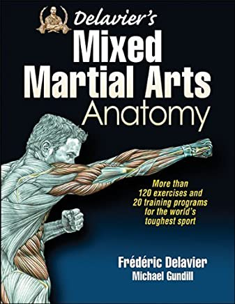 Delaviers Mixed Martial Arts Anatomy by Delavier, Frederic, Gundill, Michael (October 3