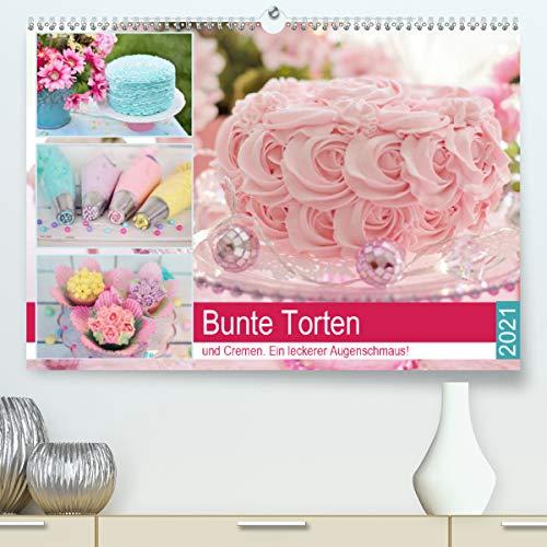 Bunte Torten und Cremen. Ein leckerer Augenschmaus (Premium, hochwertiger DIN A2 Wandkalender 2021, Kunstdruck in Hochglanz)