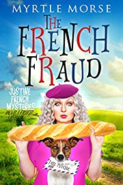 The French Fraud: Cozy Mystery (Justine French Mysteries Book 1)