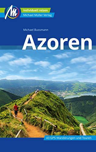 Azoren Reiseführer Michael Müller Verlag: Individuell reisen mit vielen praktischen Tipps (MM-Reisen)