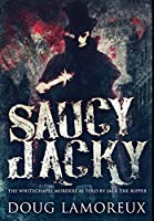 Saucy Jacky: Premium Hardcover Edition