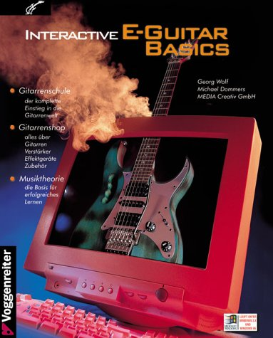 Interactive E-Guitar Basics, 1 CD-ROMGitarrenschule, Gitarrenshop, Musiktheorie. Für Windows 3.x u. Windows 95
