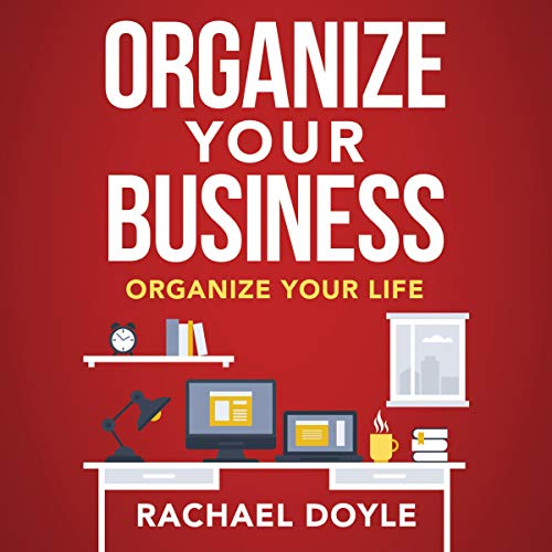 Organize Your Business: Organize Your Life audiobook cover art