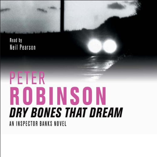 Dry Bones That Dream Audiobook By Peter Robinson cover art