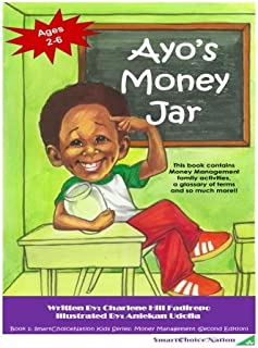 Ayo's Money Jar -Second Edition: Learning about money can be so much fun! (SmartChoiceNation Kids Series) (Volume 1)