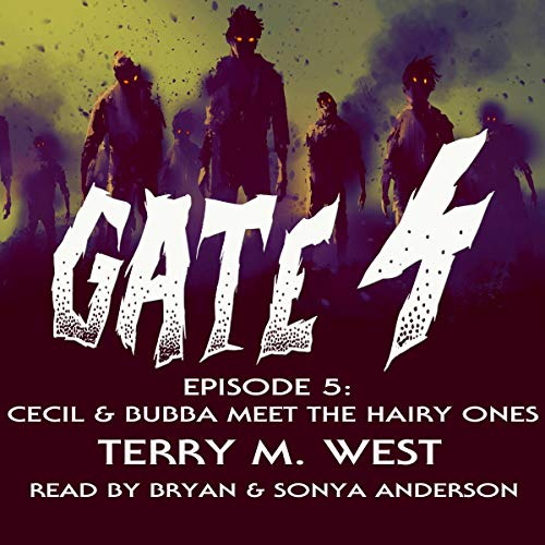 Gate 4: Cecil and Bubba Meet the Hairy Ones audiobook cover art