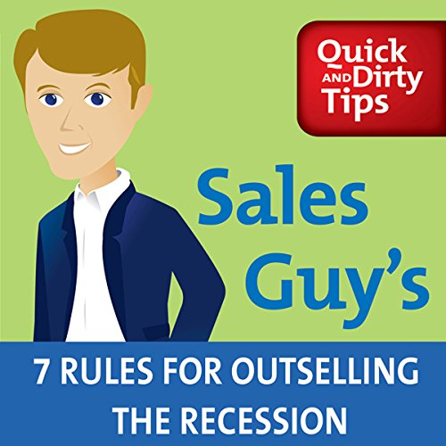 Couverture de Sales Guy's 7 Rules for Outselling the Recession