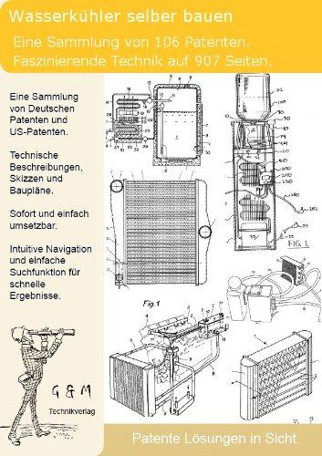 Wasserkühler selber bauen: 106 geniale Patente zeigen wie es geht!