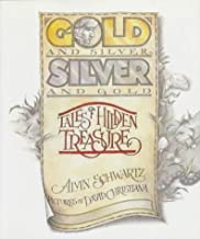 Gold and Silver, Silver and Gold: Tales of Hidden Treasure