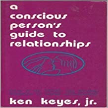 A Conscious Person's Guide to Relationships