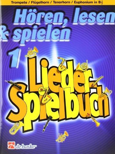 Hören, lesen & spielen, für Trompete/Flügelhorn/Tenorhorn/Euphonium in B by Michiel Oldenkamp (1999-01-01)