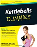 Kettlebells For Dummies by Sarah Lurie (2010-06-18)