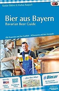 Bier aus Bayern - Bavarian Beer Guide. Alle Brauereien und i