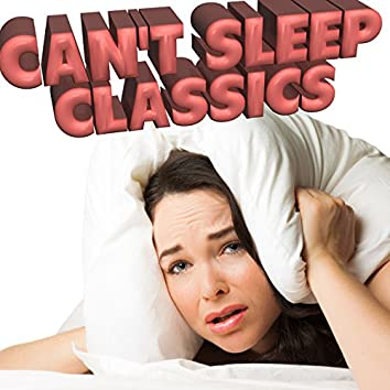 Can't Sleep Classics