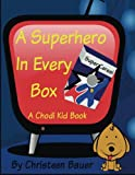 A Superhero in Every Box!: A Chodi Kid Book: Volume 3
