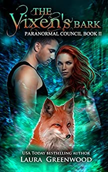 The Vixen's Bark (Paranormal Council Book 2) by [Laura Greenwood]