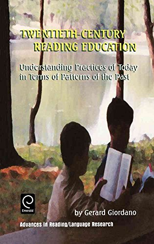 [(Twentieth Century Reading Education : Understanding Practices of Today in Terms of Patterns of the Past)] [By (author) Gerard Giordano ] published on (December, 2000)