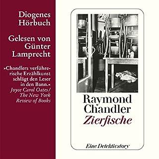 Zierfische                   Autor:                                                                                                                                 Raymond Chandler                               Sprecher:                                                                                                                                 Günter Lamprecht                      Spieldauer: 2 Std. und 11 Min.     13 Bewertungen     Gesamt 4,2
