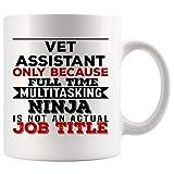 Vet Assistant Mug Best Coffee Cup Gift Because Multitasking Ninja Not Actual Job Title   Assist Vet Veterinary Veterinarian Vet Nurse Practitioners