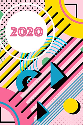 2020 Planner & Daily Agenda: Monthly calendars, weekly view & daily schedule: Bright 90s nostalgia graphic geometric abstract design pattern (Retro planners, Vintage diaries & Daily agendas)