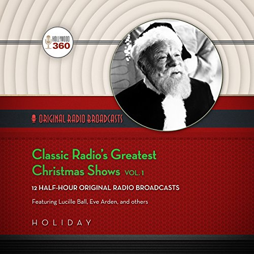 Classic Radio's Greatest Christmas Shows, Vol. 1 audiobook cover art