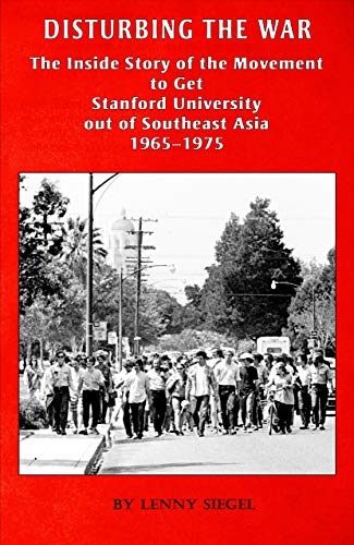 Disturbing the War : The Inside Story of the Movement to Get Stanford University out...