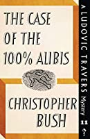 The Case of the 100% Alibis: A Ludovic Travers Mystery (The Ludovic Travers Mysteries)