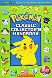 Classic Collector's Handbook: Official Guide to the First 151 Pokémon (Pokémon): An Official Guide to the First 151 Pokémon