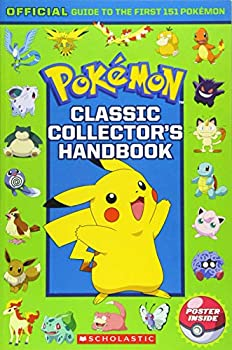 Classic Collector s Handbook  An Official Guide to the First 151 Pokémon  Pokémon   An Official Guide to the First 151 Pokémon